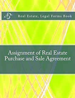 Assignment of Real Estate Purchase and Sale Agreement: Real Estate, Legal Forms Book