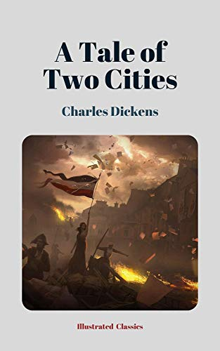 A Tale of Two Cities (Illustrated Classics) (English Edition)
