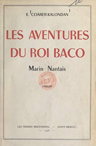 Les aventures du roi Baco: Marin nantais (French Edition)