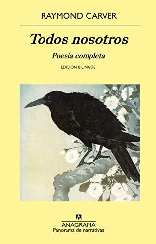 Todos nosotros: Poesía completa: 996 (PANORAMA DE NARRATIVAS)