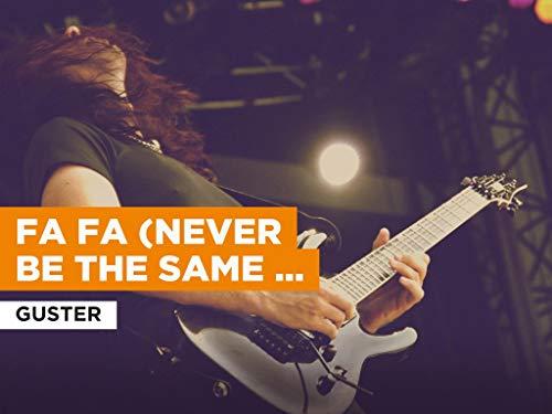 Fa Fa (Never Be The Same Again)(Radio Version) al estilo de Guster