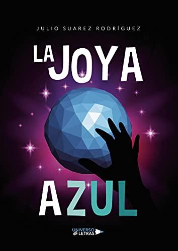 La joya azul (UNIVERSO DE LETRAS)