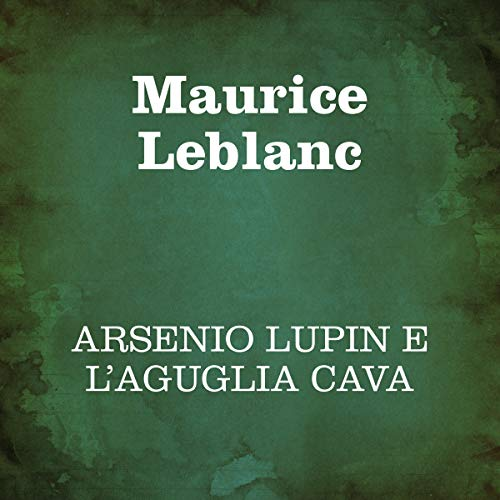 Arsenio Lupin e l'aguglia cava audiobook cover art
