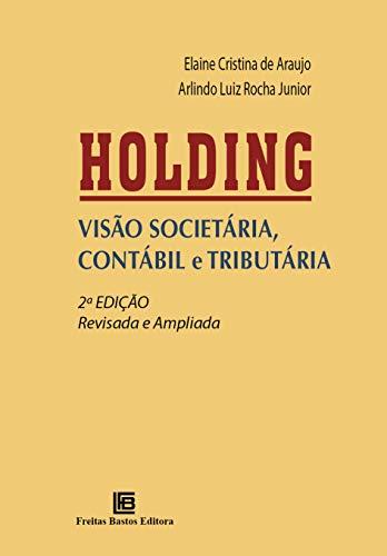 HOLDING: VISÃO SOCIETÁRIA, CONTÁBIL E TRIBUTÁRIA