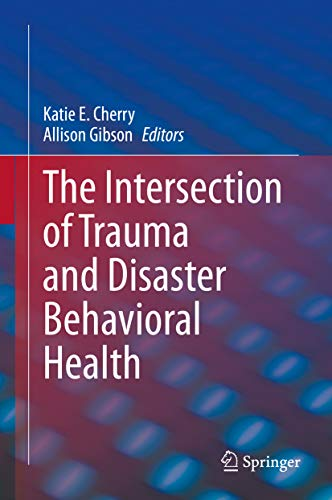 The Intersection of Trauma and Disaster Behavioral Health (English Edition)