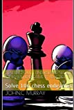 Starting Out : Understand Secret Of Pawn Endgame By Practice: Solve 106 Chess Endgames-Murray, John.c