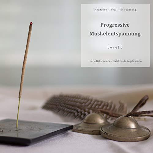 Kapitel 2 - Übung: Progressive Muskelentspannung nach Jacobsen
