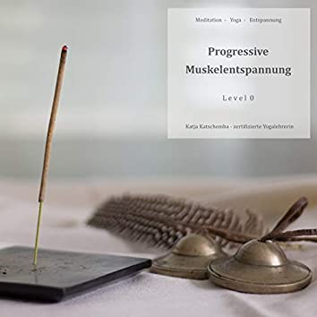 Progressive Muskelentspannung (Level 0)