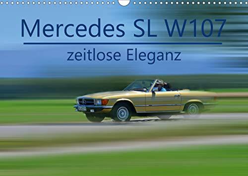 Mercedes SL W107 - zeitlose Eleganz (Wandkalender 2021 DIN A3 quer)