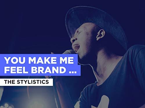 You Make Me Feel Brand New al estilo de The Stylistics