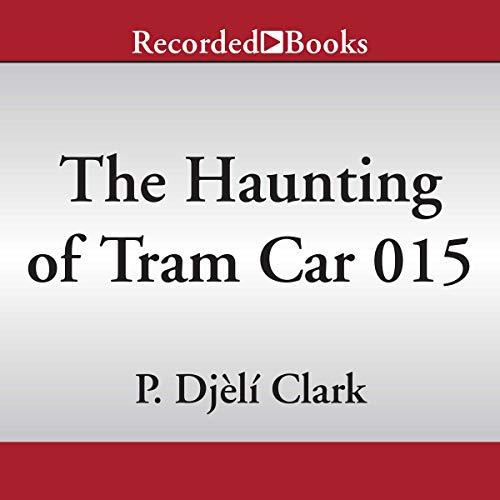 The Haunting of Tram Car 015 audiobook cover art