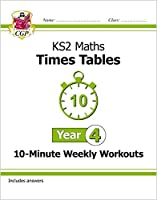 KS2 Maths: Times Tables 10-Minute Weekly Workouts - Year 4