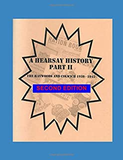 A Hearsay History: Pt. 2: The Haywoods and Colwich 1939-1945
