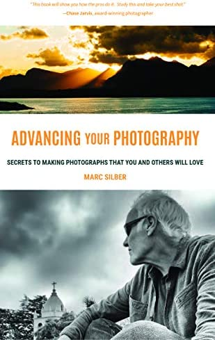 Advancing Your Photography Secrets to Making Photographs that You and Others Will Love Photography product image