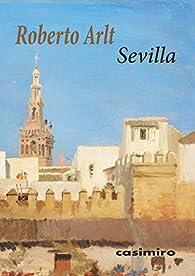 Sevilla par Roberto Arlt