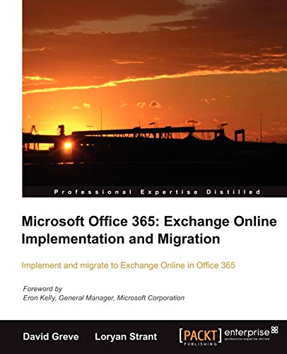 Microsoft Office 365: Exchange Online Implementation and Migration (English Edition)