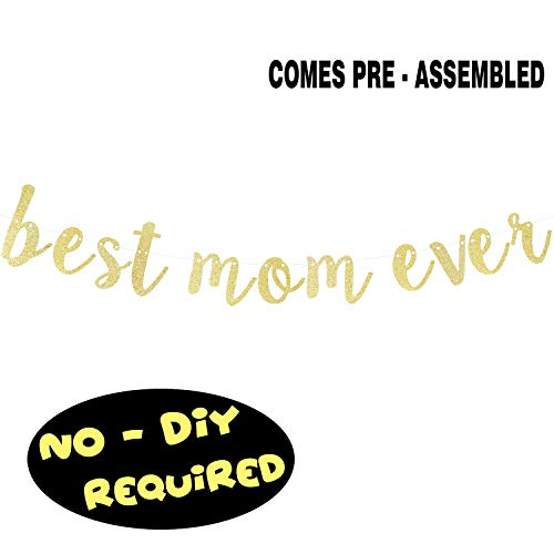 Best Mom Ever Gold Glitter Bunting Banner Funny Happy Mother's Day Mother Birthday Party Gift Keepsake Photo Booth Sign Decoration - NO DIY REQUIRED