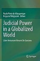 Judicial Power in a Globalized World: Liber Amicorum Vincent De Gaetano