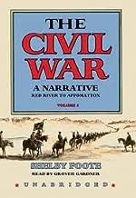 The Civil War : A Narrative, Volume 3: Red River to Appomattox Unabridged edition