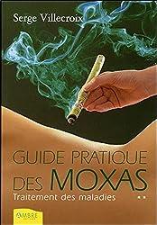 Guide pratique des moxas : Traitement des maladies, Tome 2, de Serge Villecroix chez Ambre Editions dans la collection Thérapies