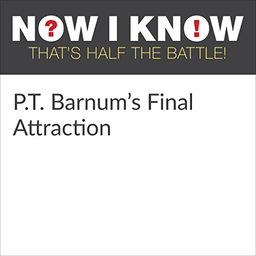 P.T. Barnum's Final Attraction audiobook cover art