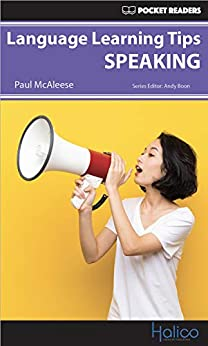 [Paul McAleese, Andy Boon, Darren Halliday]のLanguage Learning Tips - Speaking: Pocket Readers (English Edition)