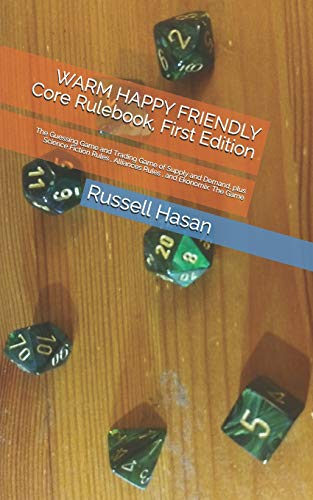 WARM HAPPY FRIENDLY Core  Rulebook,  First  Edition: The Guessing  Game  and  Trading  Game  of Supply  and Demand,  plus  Science  Fiction Rules ,  Alliances Rules ,  and  Ekonomix: The  Game