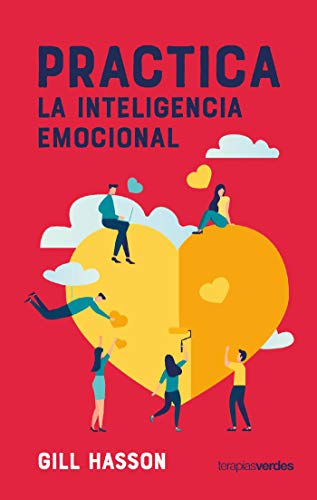Practica la inteligencia emocional (Terapias Prácticos)