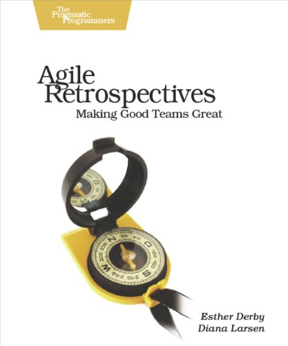Agile Retrospectives: Making Good Teams Great (Pragmatic Programmers) by [Esther Derby, Diana Larsen, Ken Schwaber]