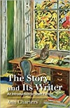 The Story and Its Writer 8th (eighth) edition Text Only