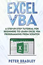 Excel VBA: A Step-By-Step Tutorial For Beginners To Learn Excel VBA Programming From Scratch