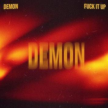 Demon Fuck It Up