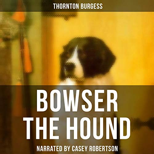Bowser the Hound audiobook cover art