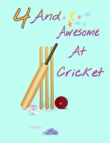 4 And Awesome At Cricket: Sketchbook Activity Book Gift For Cricket Players - Bat And Ball Sketchpad To Draw And Sketch In | Perfect For Drawing And Sketching | Sketchbook Gift ( 8.5 x 11-120 pages)