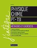 Physique Chimie - PT-TSI - Méthodes et exercices