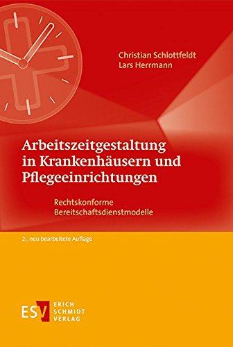 Arbeitszeitgestaltung in Krankenhäusern und Pflegeeinrichtungen: Rechtskonforme Bereitschaftsdienstmodelle