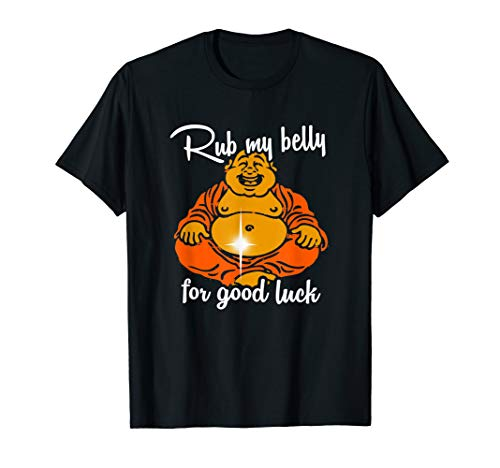 Rub My Belly For Good Luck Funny Buddha T-Shirt