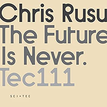 The Future Is Never