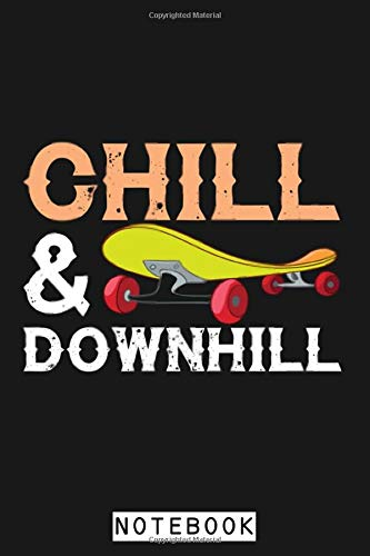 Chill And Downhill Skateboard Notebook: Diary, Lined College Ruled Paper, 6x9 120 Pages, Journal, Matte Finish Cover, Planner