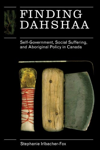 Finding Dahshaa: Self-Government, Social Suffering, and Aboriginal Policy in Canada