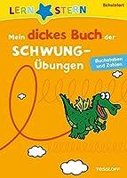 Lernstern: Mein dickes Buch der Schwunguebungen. Buchstaben und Zahlen