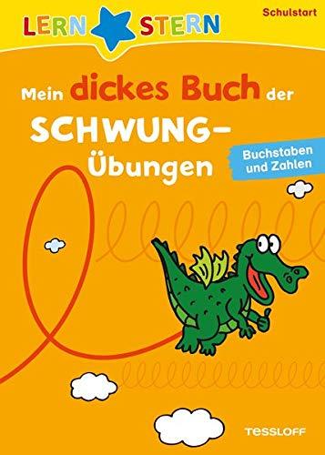 LERNSTERN Mein dickes Buch der Schwungübungen zum Schulstart: Buchstaben und Zahlen schreiben lernen