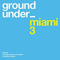 Underground Sound of Miami 3
