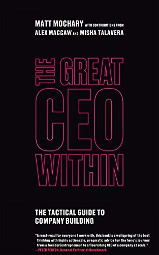 The Great CEO Within: The Tactical Guide to Company Building (English Edition)