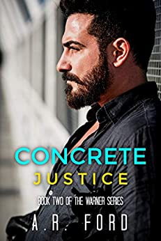 Concrete Justice (Warner Book 2) (English Edition) de [A.R. Ford]