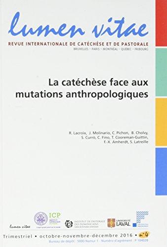Lumen Vitae - numéro 4 La catéchèse face aux mutations anthropolgiques