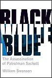 Black White Blue: The Assassination of Patrolman James Sackett (English Edition)