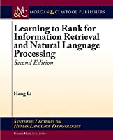 Learning to Rank for Information Retrieval and Natural Language Processing: Second Edition (Synthesis Lectures on Human Language Technologies)