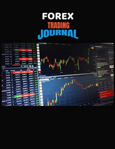 FOREX Trading Journal: FX Trade Log For Currency Market Trading, Trading Journal For forex, FX, Currency Market Traders