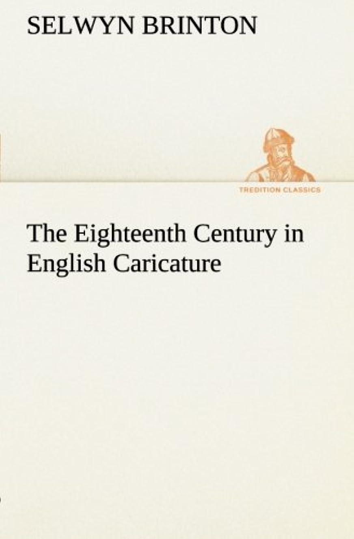 ケーブルお別れパッケージThe Eighteenth Century in English Caricature (TREDITION CLASSICS)